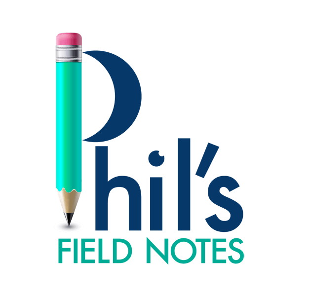 Phil's Field Notes #1